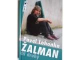 Pavel Lohonka Žalman díl druhý